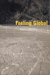 Feeling Global: Internationalism in Distress