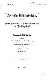 Das deutsche Militärstrafverfahren: seine Stellung im Staatswesen und im Rechtsgebiet