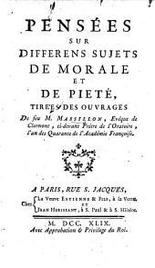 Pensées sur différens sujets de morale et de piété, tirèes des ouvrages de feu M. Massillon [by J. de la Porte].