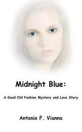 Midnight Blue: A Good Old Fashion Mystery and Love Story