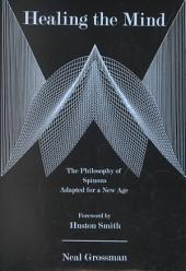 Healing the Mind: The Philosophy of Spinoza Adapted for a New Age