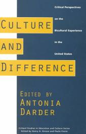 Culture and Difference: Critical Perspectives on the Bicultural Experience in the United States