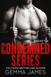 Condemned Series: Books 1 - 4 (Dark Romance)