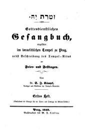Gottesdienstliches Gesangbuch eingeführt im israelitischen Tempel zu Prag, nebst Beschreibung des Tempel-Ritus an Feier- und Festtagen