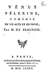 Vénus Pélerine, comédie en un acte et en prose