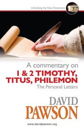 A Commentary on 1 & 2 Timothy, Titus, Philemon.: The Personal Letters