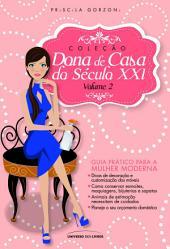 Dona de Casa do Século XXI: Volume 2