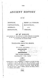 The Ancient History of the Egyptians, Carthaginians, Assyrians, Babylonians, Medes & Persians, Macedonians, and Grecians: Volume 6