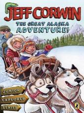 The Great Alaska Adventure!: Junior Explorer Series, Book 2