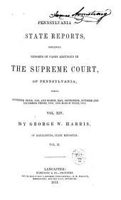 Pennsylvania State Reports: Containing Cases Adjudged in the Supreme Court...., Volume 14