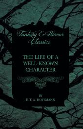 The Life of a Well-Known Character (Fantasy and Horror Classics)