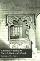 Churches of Yorkshire  by G A  Poole and others   PDF