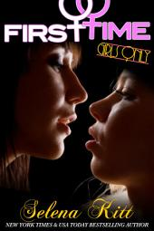 GIRLS ONLY: First Time: (Steamy Erotica, Barely Legal, Lesbian Romance, FF, Girl on Girl Erotic Sex Stories)