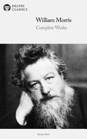 Delphi Complete Works of William Morris (Illustrated)