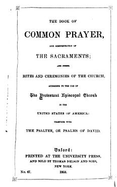 The Book of Common Prayer and Administration of the Sacraments and Other Rites and Ceremonies of the Church PDF