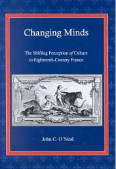 Changing Minds: The Shifting Perception of Culture in Eighteenth-century France