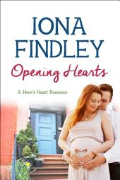 Opening Hearts (Contemporary Romance): A Hero's Heart Romance