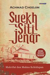 Syekh Siti Jenar: Makrifat dan Makna Kehidupan (New Edition)