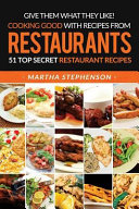 Give Them What They Like! Cooking Good with Recipes from Restaurants