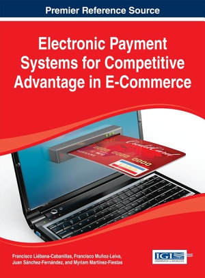 Electronic Payment Systems for Competitive Advantage in E Commerce