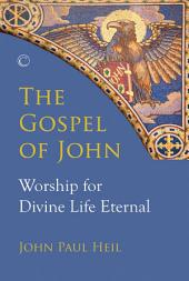The Gospel of John: Worship for Divine Life Eternal