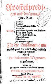 Apostelpredigen auff das gantze Jar: Als: Von S. Andrea. Thoma. Johannes Evangelista ... Für die Einfältigen (mit angehängter S. Veits Predig) einfältig unnd nutzlich gestelt