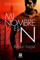 Mi nombre es N: Un thriller que recuerda al mejor John Le Carré y a la serie Homeland