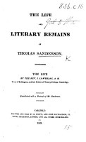 The Life and Literary Remains of T  Sanderson  The Life by     J  Lowthian PDF