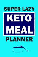 Super Lazy Keto Meal Planner