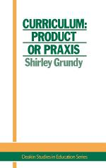 Curriculum: Product Or Praxis?