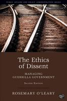 The Ethics of Dissent  Managing Guerrilla Government  2nd Edition PDF