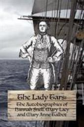The Lady Tars: The Autobiographies of Hannah Snell, Mary Lacy and Mary Anne Talbot