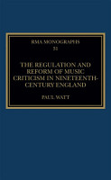 The Regulation and Reform of Music Criticism in Nineteenth Century England PDF