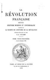 La Révolution française: revue d'histoire moderne et contemporaine, Volume23