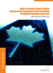 Made in Canada, Read in Spain: Essays on the Translation and Circulation of English-Canadian Literature