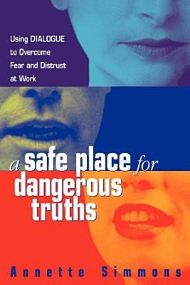 A Safe Place for Dangerous Truths