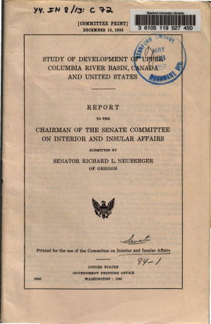 Study of Development of Upper Columbia River Basin, Canada and United States. December 15, 1955