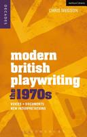 Modern British Playwriting  The 1970s PDF