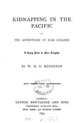 Kidnapping in the Pacific: Or, The Adventures of Boas Ringdon; a Long Yarn in Four Lengths