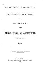 Agriculture of Maine: Annual Report of the Secretary of the Maine Board of Agriculture, Volume 24, Part 1880