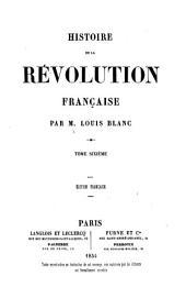 Histoire de la revolution francaise: Volume6
