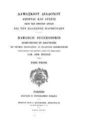 Damascii successoris Dubitationes et solutiones de primis principiis, in Platonis Parmenidem: Volume1