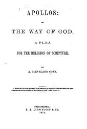 Apollos: Or, The Way of God : a Plea for the Religion of Scripture
