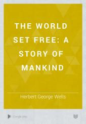 The World Set Free: A Story of Mankind