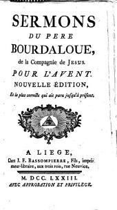 Sermons ... pour l'Avent. Nouvelle édition, et la plus correcte qui ait paru jusqu'à présent. [Edited by F. Bretonneau.]