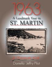 1963-A Landmark Year in St. Martin: A Retrospective Look