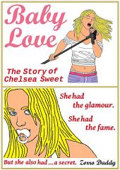 BabyLove: The Story of Chelsea Sweet