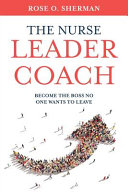The Nurse Leader Coach