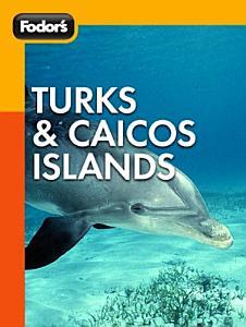 Fodor s Turks   Caicos Islands PDF