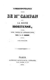 Correspondance inédite de Mme Campan avec la Reine Hortense: Volume 2